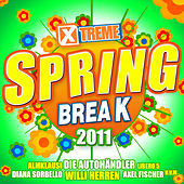 Xtreme Spring Break 2011 by Various Artists
