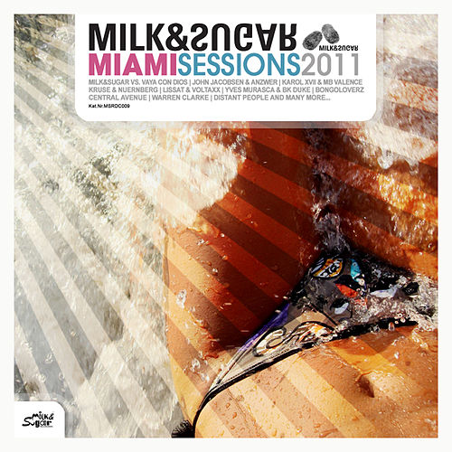 Miami Sessions 2011 (compiled and mixed by Milk & Sugar) by Various Artists