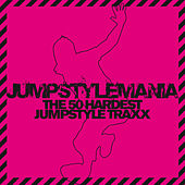 Jumpstylemania - The 50 Hardest Jumpstyle Traxx von Various Artists