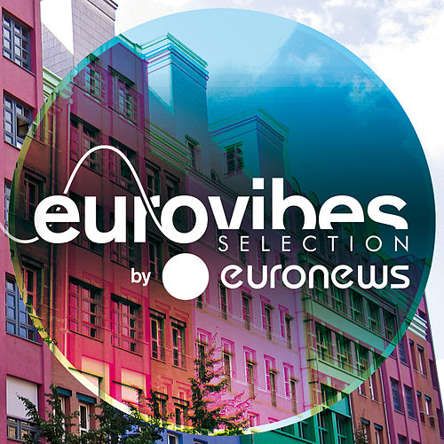 Eurovibes by Euronews by Various Artists