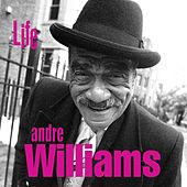 Life by Andre Williams