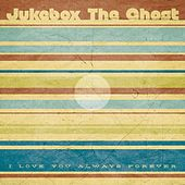I Love You Always Forever - Single by Jukebox The Ghost