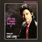 Hat Cho Nguoi Tinh Phu 2 by Che Linh