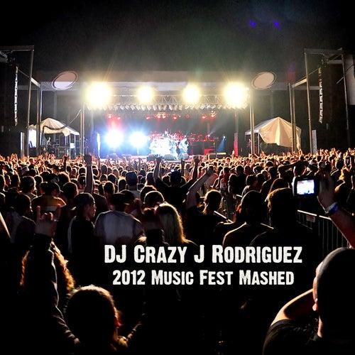 2012 Music Fest Mashed by DJ Crazy J Rodriguez