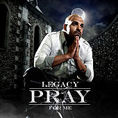 Pray for Me by Legacy