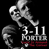 Luck Is Around The Corner by 3-11 Porter