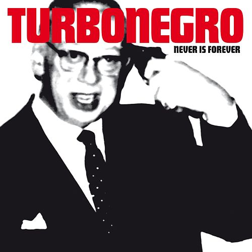 Never Is Forever by Turbonegro