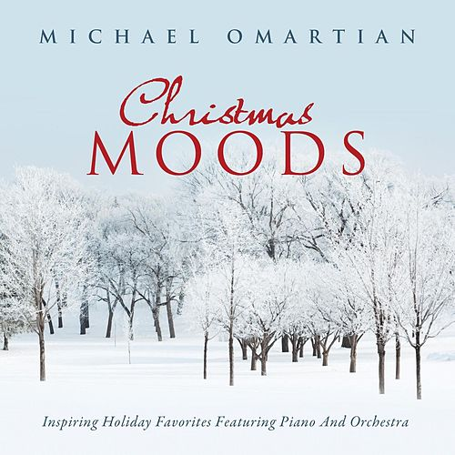 Christmas Moods: Inspiring Holiday Favorites Featuring Piano and Orchestra by Michael Omartian