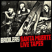 Santa Muerte Live Tapes by Broilers