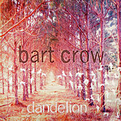 Dandelion by Bart Crow
