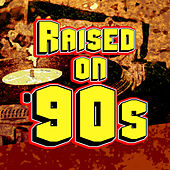 Raised On '90s by Various Artists