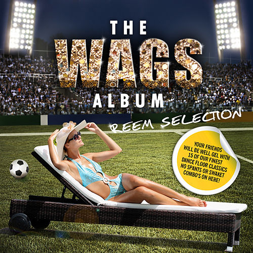 The Wags Album (Reem Selection) by Various Artists
