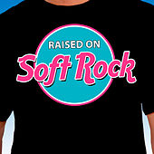 Raised On Soft Rock by Various Artists