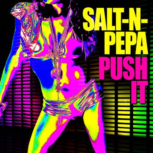 Push It by Salt-n-Pepa
