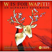 W is for Wapiti! by Various Artists