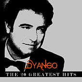 Dyango - The 20 Greatest Hits by Dyango