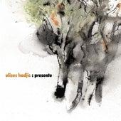 Presente by Ulises Hadjis