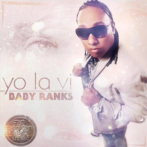 Yo la Vi by Baby Ranks