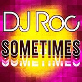 Sometimes by DJ Roc