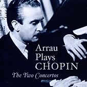 Arrau plays Chopin by Claudio Arrau