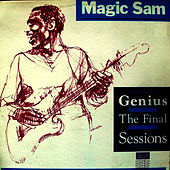 Genius - The Final Sessions by Magic Sam