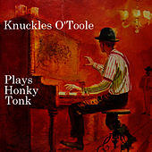 Plays Honky Tonk Piano by Knuckles O'Toole
