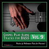 Gospel Play-Along Tracks for Bass Vol. 9 by Fruition Music Inc.