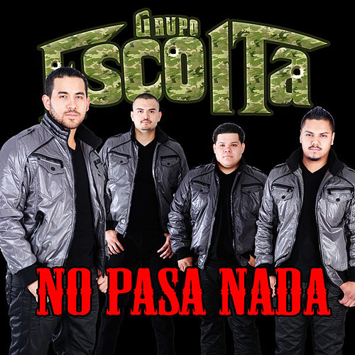 No Pasa Nada - Single by Grupo Escolta