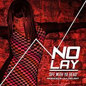 Off With Ya Head by No Lay