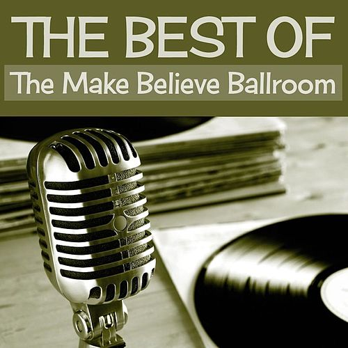 The Best Of The Make Believe Ballroom by Various Artists