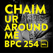 Ur Around Me by Chaim