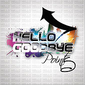 Hello Goodbye by Point5