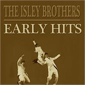 Early Hits von The Isley Brothers