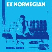 House Music by Ex Norwegian