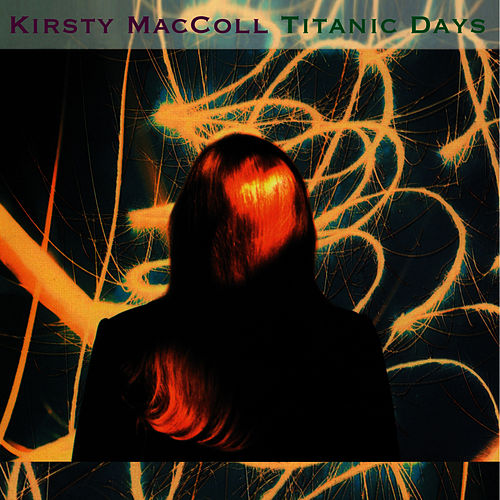 Titanic Days by Kirsty MacColl
