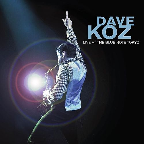 Live At Blue Note Tokyo by Dave Koz