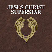 Jesus Christ Superstar by Various Artists