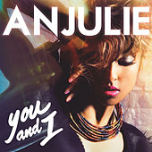 You And I by Anjulie