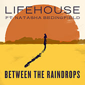 Between The Raindrops by Lifehouse