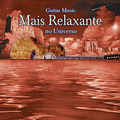 Guitar Music Mais Relaxante No Universo by Various Artists