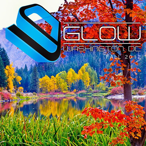 Glow (Washington DC Fall 2012) by Various Artists
