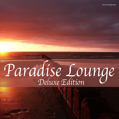 Paradise Lounge Deluxe Edition by Various Artists