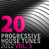 20 Progressive House Tunes 2012, Vol. 5 by Various Artists