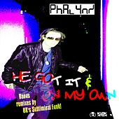 He Got It / On My Own by Phalynx