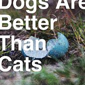 Dogs Are Better Than Cats - EP by Analog Rebellion
