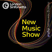 London Sinfonietta Label: New Music Show by Various Artists