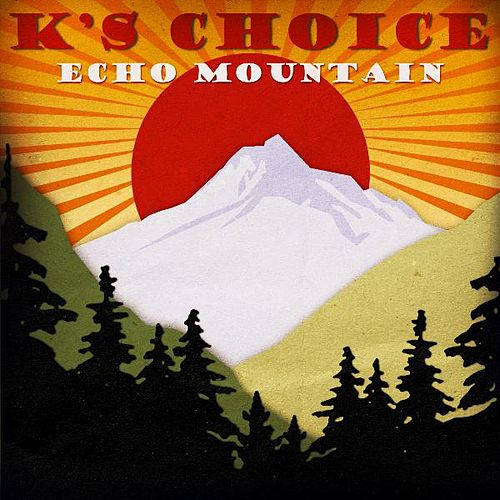Echo Mountain by k's choice