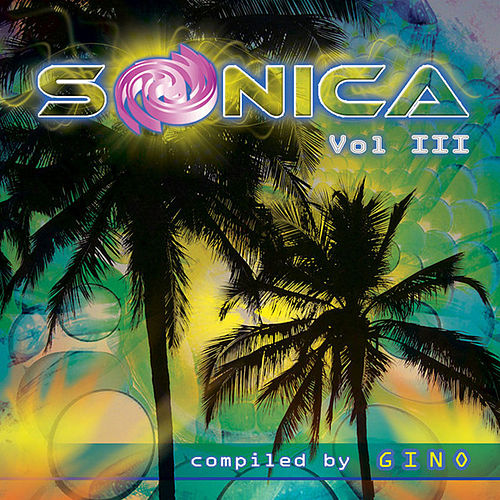 Sonica VA Vol III Compiled By Gino by Various Artists