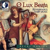 O Lux Beata (Renaissance Harp Music) by Various Artists