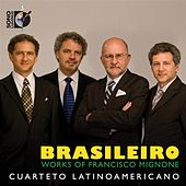 Brasileiro: Works of Francisco Mignone by Cuarteto Latinoamericano